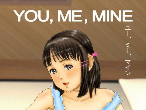 YOU,ME,MINE