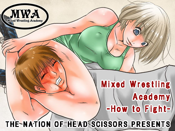 Mixed Wrestling Academy -How to Fight-