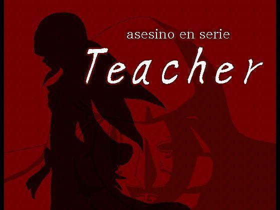 asesino en serie「Teacher」