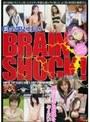 裏全部見せます!BRAIN SHOCK! 超美形娘7人
