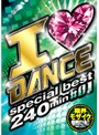 I ◆ DANCE special best 240min #01