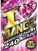 (118yyy00004)[YYY-004] I ◆ DANCE special best 240min #02 ダウンロード