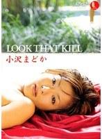 LOOK THAT KILL 小沢まどか ダウンロード