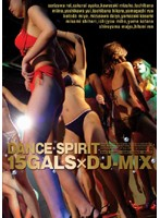 DANCE SPIRIT【15GALS×DJ-MIX】
