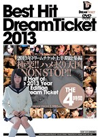 「BEST HIT DREAM TICKET ドリームチケット2013年上半期総集編 THE4時間」のパッケージ画像