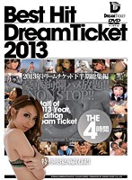 BEST HIT DREAM TICKET ドリームチケット2013年下半期総集編 THE4時間