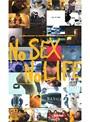 No SEX, No LIFE.