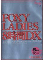 (421fxs00001)[FXS-001] FOXY LADIES 8時間DX ダウンロード