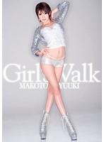 Girl's Walk 優希まこと ダウンロード