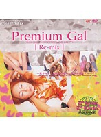 Premium Gal [Re-mix] ダウンロード