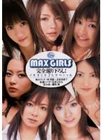 (60xv531)[XV-531] MAX GIRLS 完全撮り下ろし! イキまくり7人スペシャル ダウンロード