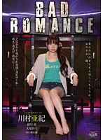 BAD ROMANCE 川村亜紀