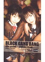 BLACK GANG BANG riho×wakana ダウンロード
