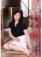 近親相姦 五十路の母 澤村美香 ダウンロード