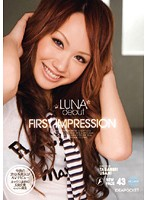 First Impression ☆LUNA☆