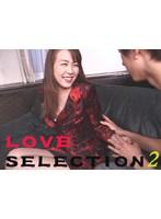 LOVE SELECTION 2 ダウンロード