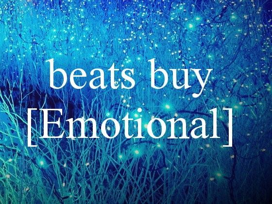 【beats buy 同人】著作権フリー素材集音源・BGM編~Emotional~