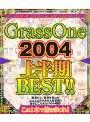 Grass One 2004 上半期BEST!!