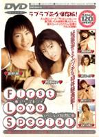 「First Love Special A級素人ギャル6人生撮りFUCK集」のパッケージ画像