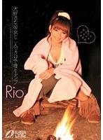 大好きな彼女と二人っきりで夜キャンプ Rio