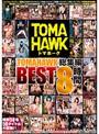 TOMAHAWK �?�� BEST 8����