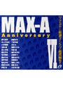 MAX-A Anniversary 6