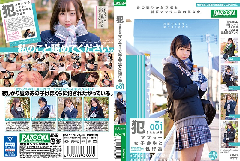 BAZX-178  Sexual Acts With Sch**lgirls In Scarves Who Want To Get Raped vol. 001