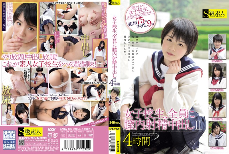 SABA-196 School Girls, II 4 Hours Out In The Intravaginal Ejaculation In All