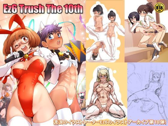 Ez6 Trush The 10th