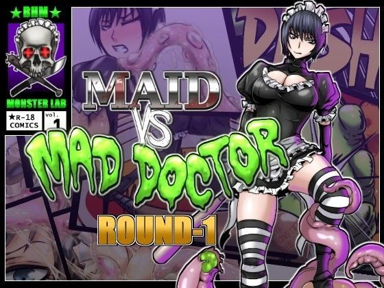 MAID VS MAD DOCTOR round1