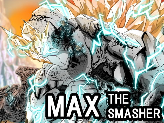 【一気読み用DL版】MAX THE SMASHER:Prologue'Rebirth'