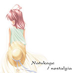 Natsukage / nostalgia