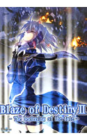Blaze of Destiny II ~The beginning of the fate~
