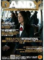 「間違えたフリしてINTERNATIONAL黒髪ハイスクールバスに乗り込んでヤられた」 VOL.2