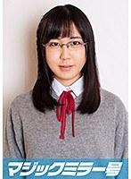 かな(18)女子○生 マジックミラー号 初めてのおちんちん研究!かわいいお顔にぶっかけ! ダウンロード