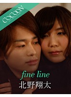 fine line- 北野翔太-