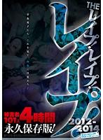 THEレイプ!レイプ!レイプ!2012〜2014 被害者101人4時間永久保存版! ダウンロード