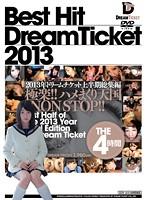 BEST HIT DREAM TICKET ドリームチケット2013年上半期総集編 THE4時間 ダウンロード