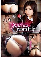 Peaches&Cream Hip よしえ ダウンロード