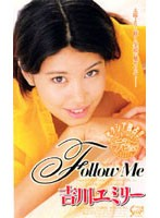 Follow Me 吉川エミリー ダウンロード