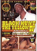 BLACK HUNT THE YELLOW 4 素人熟女VS黒人チンポ ダウンロード
