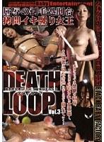 DEATH LOOP VOL.3 屈辱の剃毛処刑台 拷問イキ嬲り女王 ダウンロード
