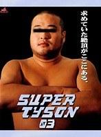 SUPER TYSON 03 ダウンロード