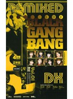 BLACK GANG BANG REMIXED DX Vol.01 ダウンロード