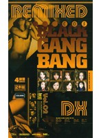 BLACK GANG BANG REMIXED DX Vol.02 ダウンロード