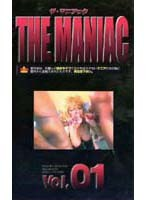 THE MANIAC ザ マニアック VOL.01 ダウンロード