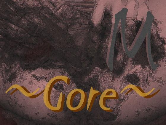 M 〜Gore〜