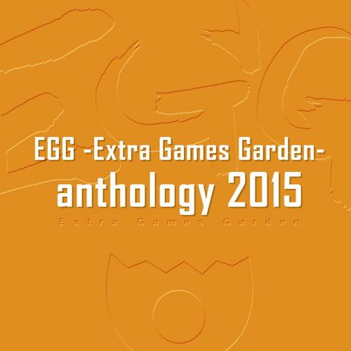 EGG -Extra Games Garden- anthology 2015