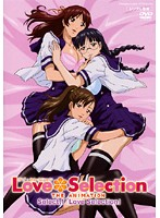 Love Selection 〜THE ANIMATION〜 Select.1 「Love Selection」