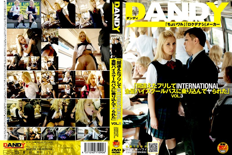 "DANDY-090 VOL.3 ""were Ya Boarded The Bus Blonde High School To Pretend INTERNATIONAL Made A Mistake"""